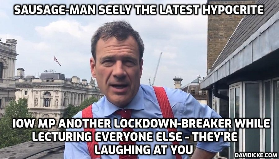 Isle of Wight MP Bob 'the sausage' Seely the latest hypocrite to break lockdown rules while imposing them on everyone else