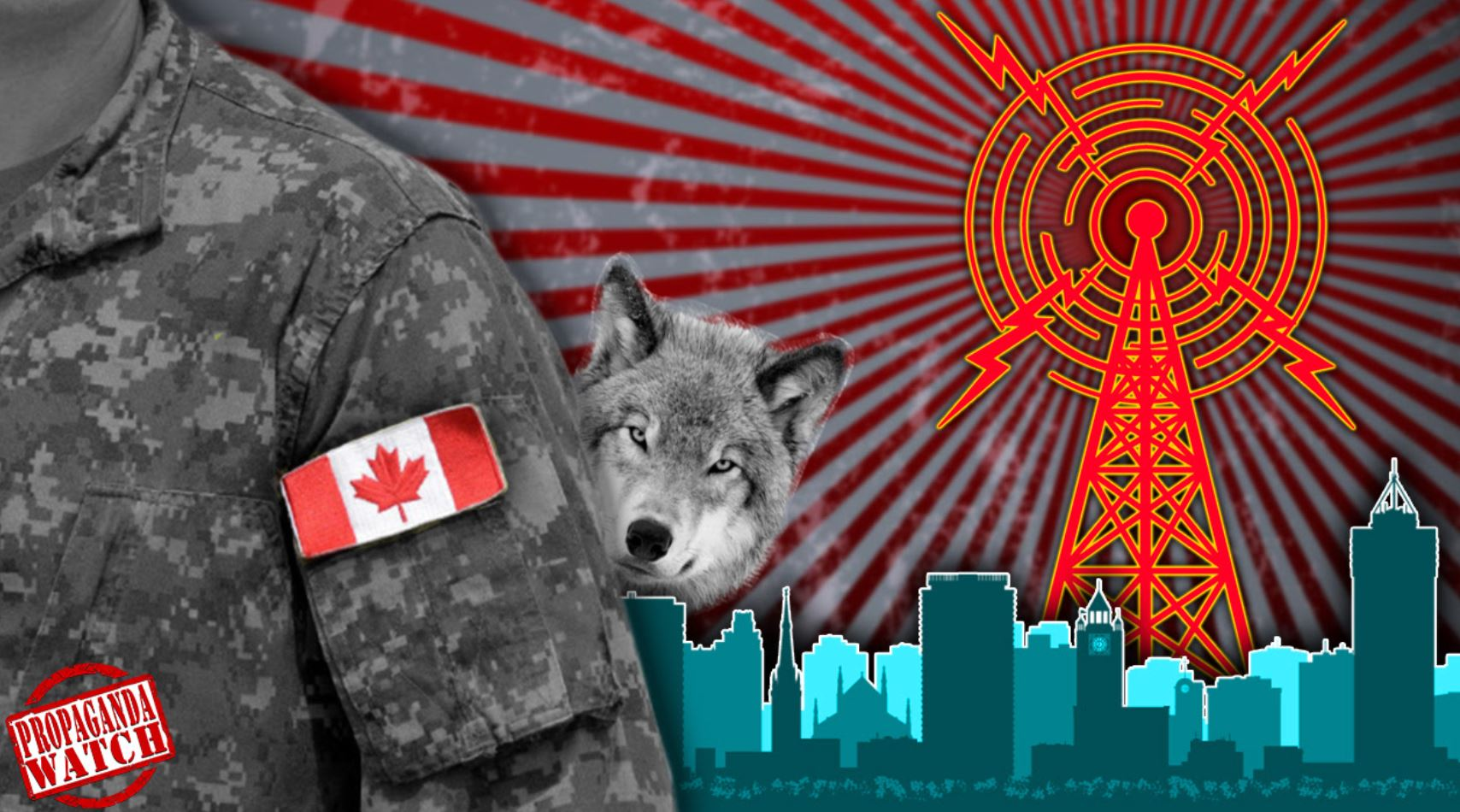 The Canadian Military Declares War on Canadians – Propaganda Watch