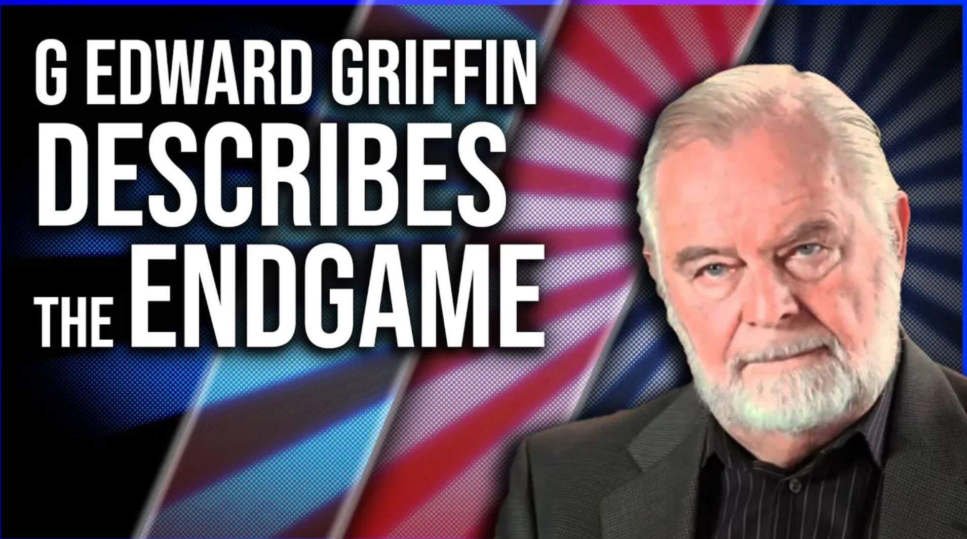 G. Edward Griffin Describes The Endgame