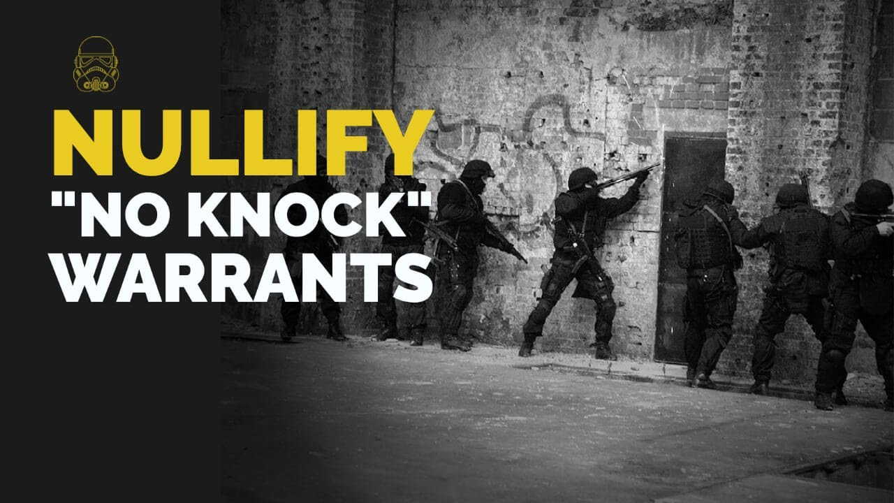 "Nullify the Police State: ""No-Knock"" Warrant Edition"