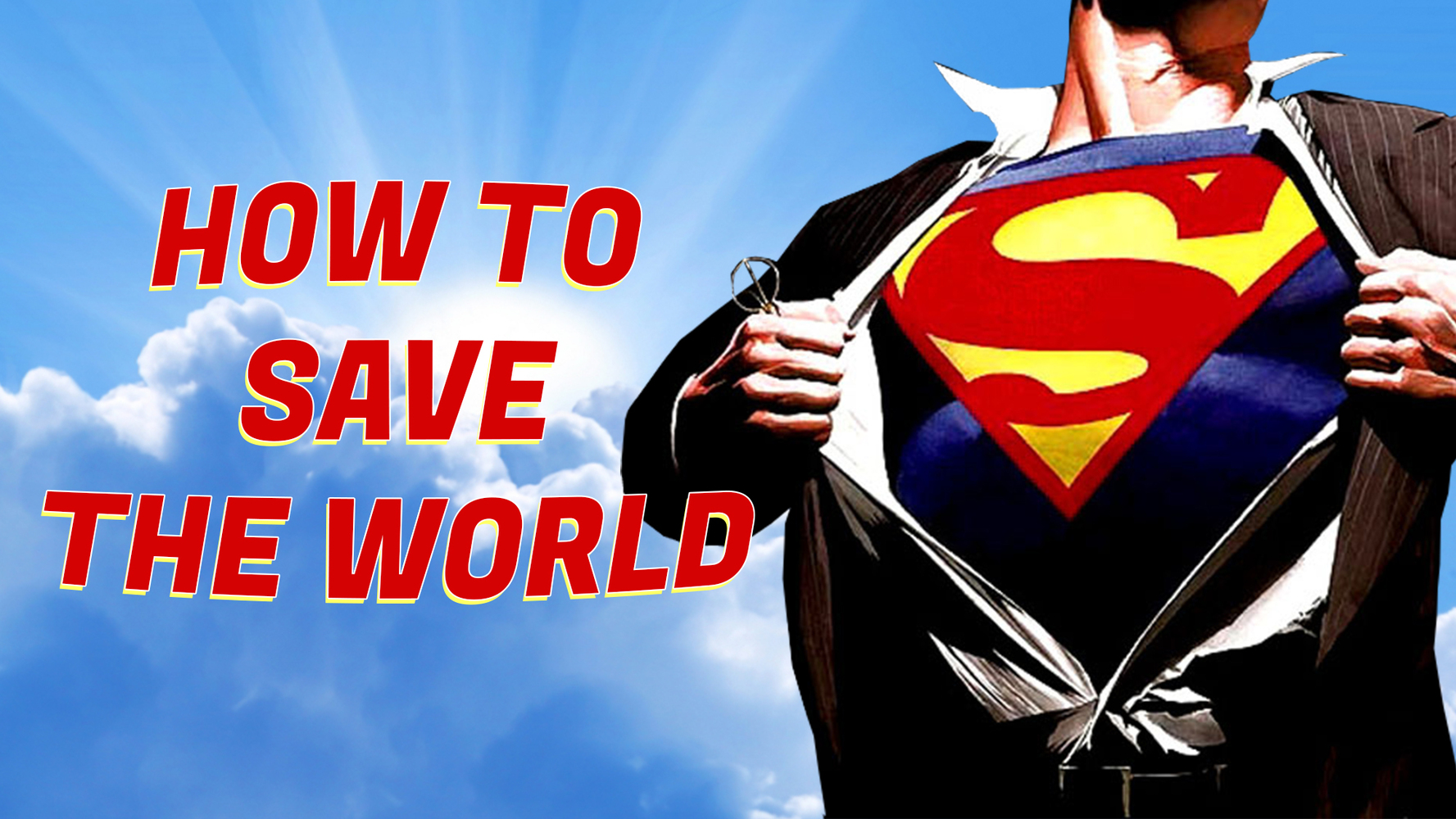 How to Save the World (In One Easy Step!)