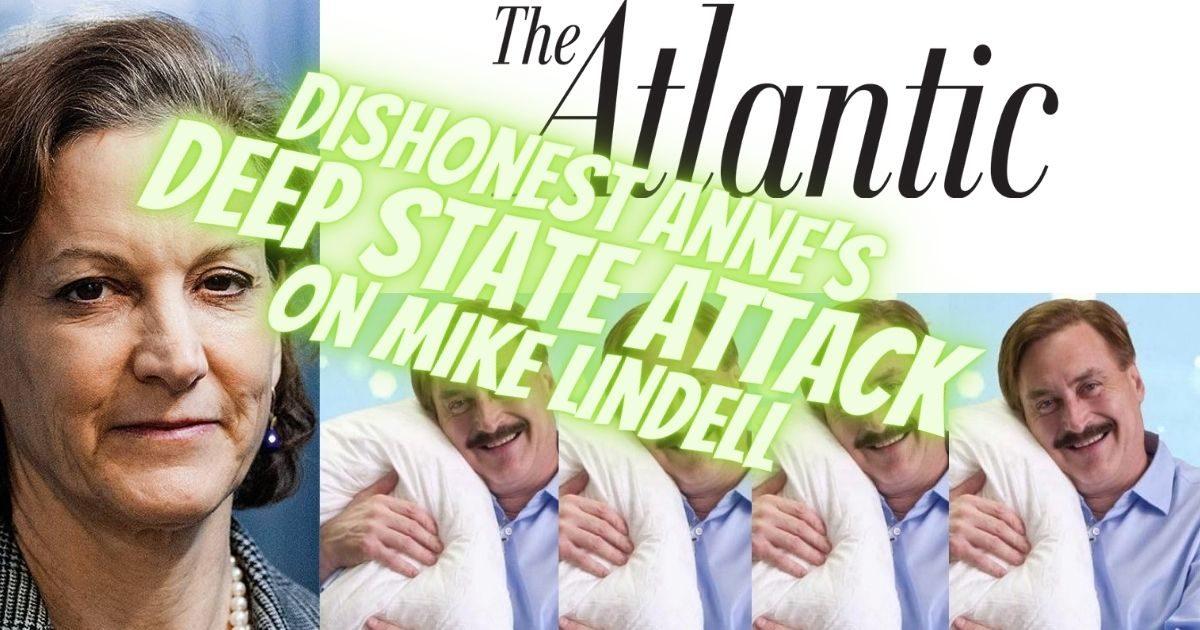SHAMEFUL: Atlantic's Dishonest A-Baum Applebaum's Hit Piece on Mike Lindell