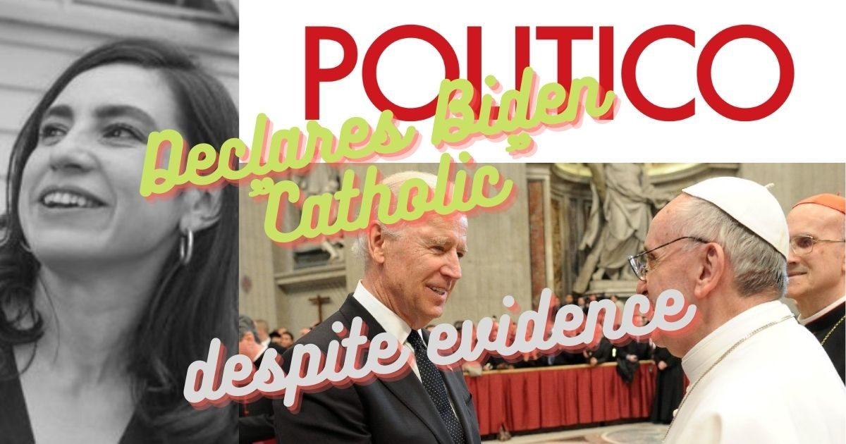 Politico Devotes Itself to Convincing Audience Biden is Catholic Despite Evidence