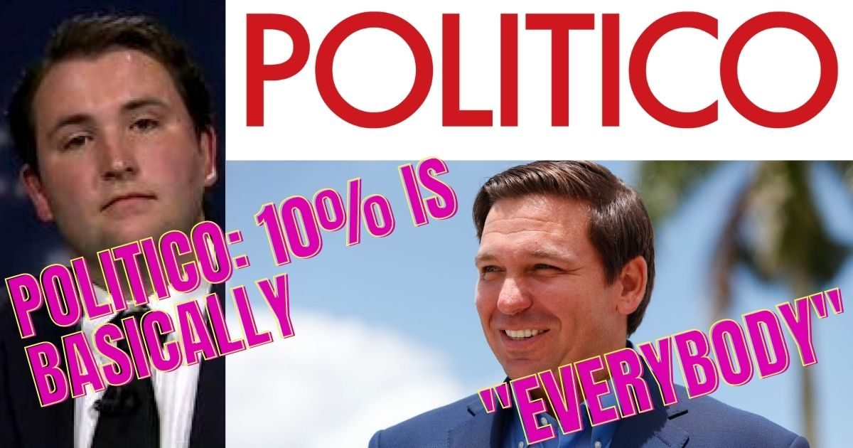 Politico runs Sloppy Hit Piece on Florida's DeSantis, Can't do Math